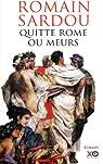 Quitte Rome ou meurs par Sardou