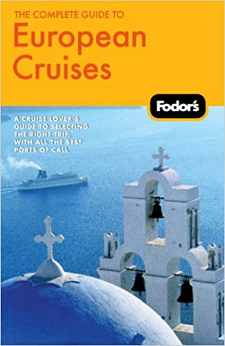Book Fodor's The Complete Guide to European Cruises, 2nd Edition (Fodor's Complete Guide to European Cruises)