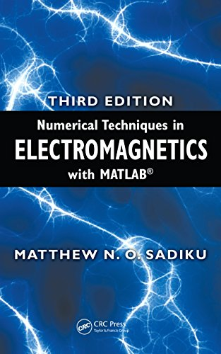 Numerical Techniques in Electromagnetics with MATLAB, Third Edition Pdf