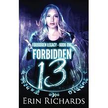 Forbidden Thirteen (Forbidden Legacy) (Volume 1)