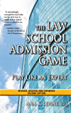 The Law School Admission Game: Play Like an Expert, Second Edition