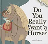 Do You Really Want a Horse?, Bridget Heos, 1607532077