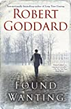 Found Wanting, Robert Goddard, 0385343620