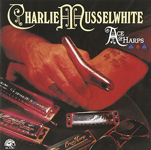 Ace of Harps - CHARLIE MUSSELWHITE