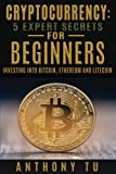 img - for Cryptocurrency Mastery: 5 Expert Secrets, Mastering Bitcoin, Mastering Ethereum, Blockchain Technology: 4 Manuscripts in 1 -The Complete Box set for Beginners book / textbook / text book