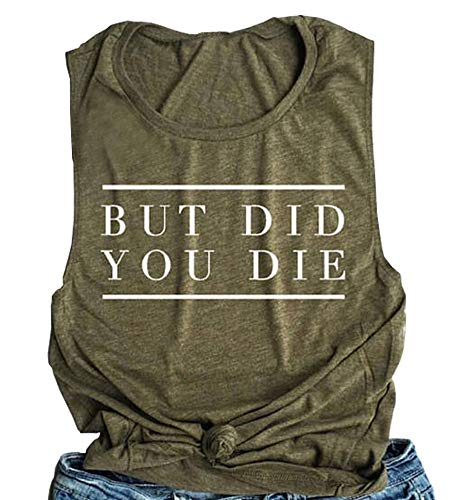 ALLTB But Did You Die Muscle Tank Tops Womens Funny Letter Print Sleeveless Workout Yoga Shirt Tops (Oliver, -