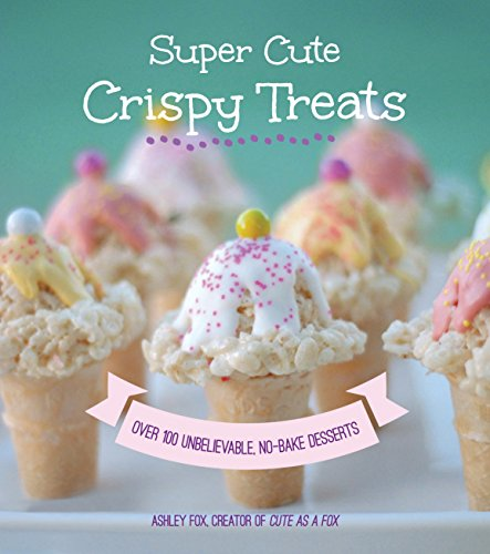 eats: Nearly 100 Unbelievable No-Bake Desserts ()