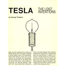 Tesla : The Lost Inventions (Tesla Technology Series)