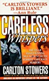 Careless Whispers, Carlton Stowers, 0312977042