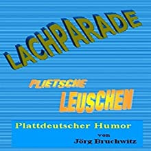 Lachparade: Plattdeutscher Humor Hörbuch von Jörg Bruchwitz Gesprochen von: Jörg Bruchwitz