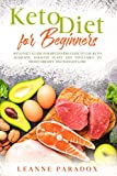 Keto Diet for Beginners: Keto Diet Guide for Beginners Code to Use Keto Aliments, Alkaline Plant and Vegetable to Fight Obesity and Weight Loss.