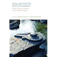 Soulless Matter, Seats of Energy: Metals, Gems and Minerals in South Asian Traditions