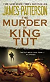 The Murder of King Tut, James Patterson and Martin Dugard, 0316043656