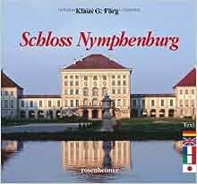 Schloss Nymphenburg.: Klaus G. Förg, ELmar Schmid: 9783475532702