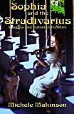 Sophia and the Stradivarius, Michele Makinson, 1491216115