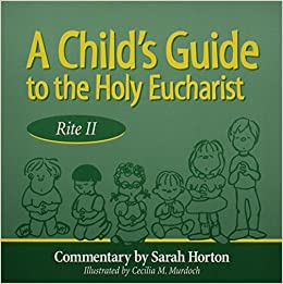 a childs guide to the holy eucharist rite ii sarah