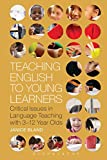 Teaching English to Young Learners : Critical Issues in Language Teaching with 3-12 Year Olds, , 1472588568