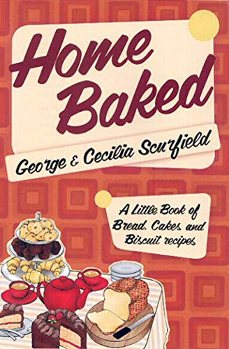 Home Baked: A Little Book of Bread, Cakes and Biscuit Recipes