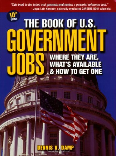 The Book Of U S  Government Jobs  Where They Are  Whats Available   How To Get One  10Th Edition   Book Of Us Government Jobs
