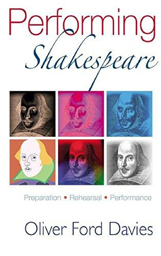 Performing Shakespeare: Preparation, Drill, Performance