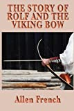 Front cover for the book The Story of Rolf and the Viking Bow by Allen French