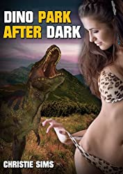 Dino Park After Dark (Dinosaur Erotica)
