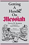 Getting a Handel on Messiah, David W. Barber, 0987849212