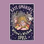 Wilma's Wicked Spell | Kaye Umansky