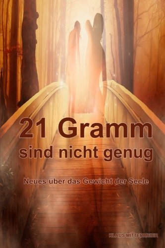 21 Gramm sind nicht genug: Das wahre Gewicht der Seele