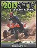 2013 ARCTIC CAT ATV 300 UTILITY/DVX 300 P/N 2259-440 SERVICE MANUAL (908)