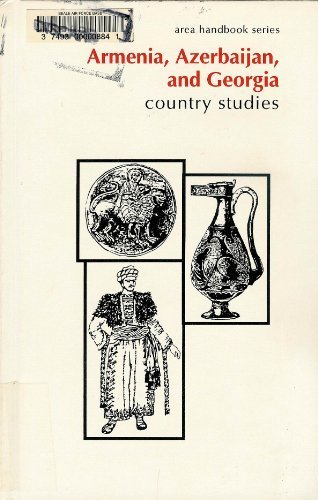 Armenia, Azerbaijan, and Georgia Country Studies (Area Handbook Series) Hardcover – November, 1995 Glenn E. Curtis Claitors Pub Div 0844408484 Former Soviet Union