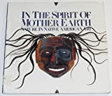 In the Spirit of Mother Earth, Jeremy C. Schmidt and Laine Thom, 0811805018