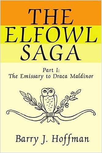 The Elfowl Saga: Part I: The Emissary to Draca Maldinor