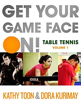 Get your game face on table tennis kindle edition by kathy toon get your game face on table tennis by toon kathy kurimay fandeluxe Gallery