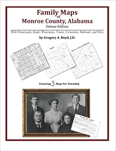 Family Maps of Monroe County, Alabama, Deluxe Edition by Gregory A Boyd J.D. (2010-05-20)
