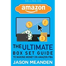 Selling on Amazon: The Ultimate Box Set Guide to Making Money on Amazon FBA