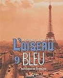 L'oiseau Bleu 9: Methode de Francais / Frantsuzskiy yazyk. 9 klass