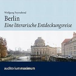 Berlin. Eine literarische Entdeckungsreise