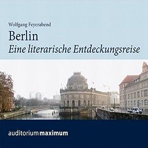 Berlin. Eine literarische Entdeckungsreise Hörbuch