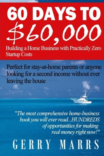 Download 60 Days to $60,000: Building a Home Business with Practically Zero Startup Costs ebook