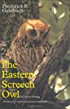 The Eastern Screech Owl, Frederick R. Gehlbach, 0890966095