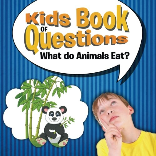 (Kids Book of Questions: What Do Animals Eat? )