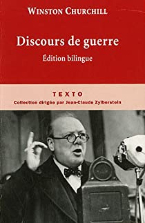 Discours de guerre (1940-1946) - Edition bilingue par Churchill