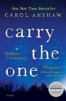 Carry the One: A Novel by [Anshaw, Carol]