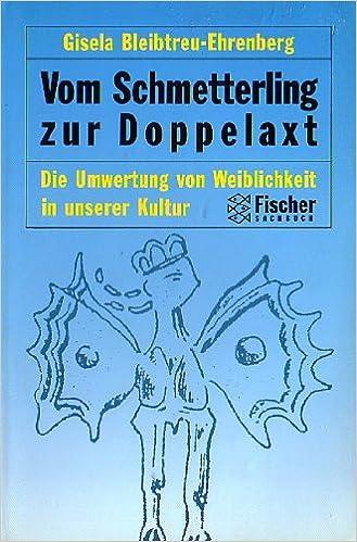 Bleibtreu-Ehrenberg, Gisela  - Vom Schmetterling zur Doppelaxt
