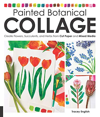 Painted Botanical Collage:Create Flowers, Succulents, and Herbs from Cut Paper and Mixed Media