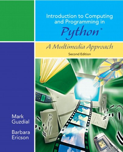 Introduction to Computing and Programming in Python, A Multimedia Approach (2nd Edition) by Pearson