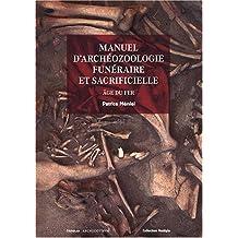 Manuel d'archéozoologie funéraire et sacrificielle: Age du fer