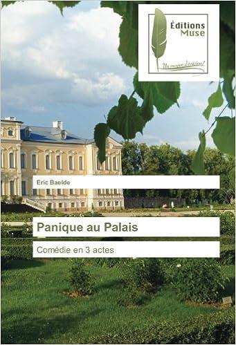 En ligne téléchargement Panique au Palais: Comédie en 3 actes pdf, epub ebook