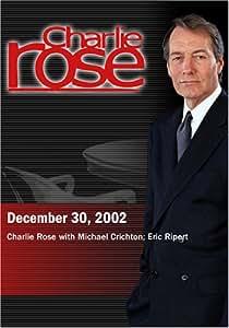 Charlie Rose with Michael Crichton; Eric Ripert (December 30, 2002)